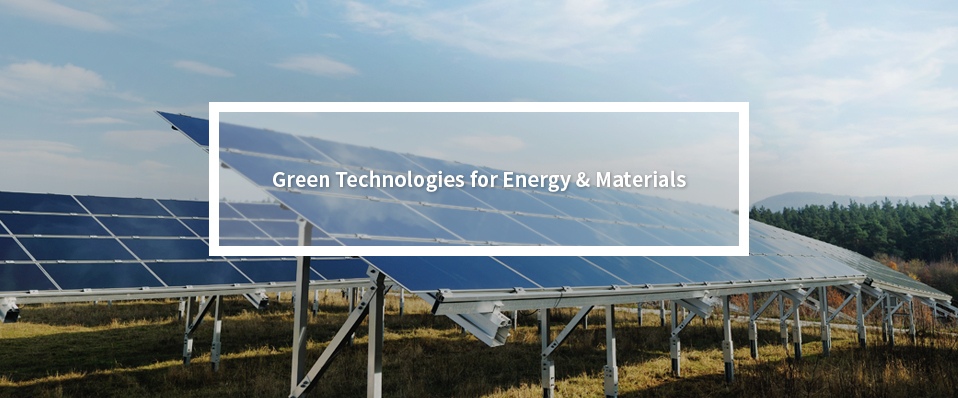 Green Technologies for Energy & Materials